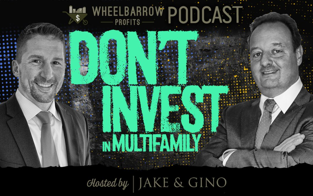 Don't Invest in Multifamily Until You Hear This
